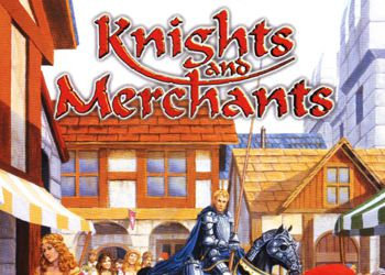 Knights and Merchants