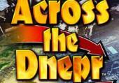 Decisive Battles of World War II: Korsun Pocket - Across the Dnepr