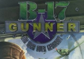 B-17 Gunner: Air War Over Germany