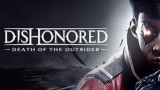 Dishonored: Death of the Outsider [Обзор игры]