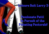 Leisure Suit Larry 3: Passionate Patti in Pursuit of the Pulsating Pectorals
