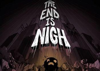 The End Is Nigh. Новое как старое