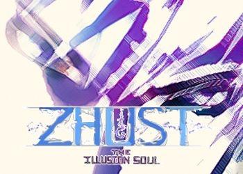 ZHUST - THE ILLUSION SOUL