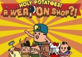 Holy Potatoes! A Weapon Shop?!