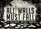 All Walls Must Fall - A Tech-Noir Tactics Game