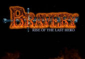 Bravery: Rise of The Last Hero
