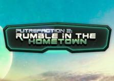 Putrefaction 2: Rumble in the hometown