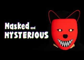 Masked and Mysterious