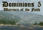 Dominions 5: Warriors of the Faith: +1 трейнер