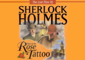 Lost Files of Sherlock Holmes: The Case of the Rose Tattoo, The