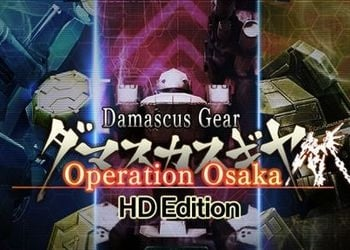 Damascus Gear: Operation Osaka HD Edition