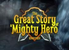 Great Story of a Mighty Hero, The - Remastered