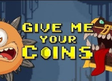 Give Me Your Coins