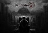 Beholder 2: Прохождение