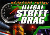 Midnight Outlaw Illegal Street Drag