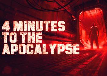4 Minutes to the Apocalypse