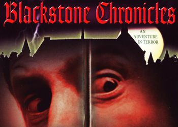 Blackstone Chronicles: an Adventure in Terror