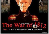 War of the 1812: The Conquest of Canada, The
