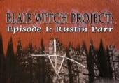 Blair Witch Project: Episode 1 - Rustin Parr