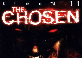 Blood 2: The Chosen
