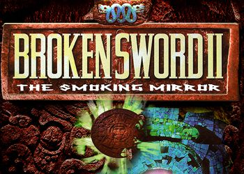 Broken Sword 2: The Smoking Mirror
