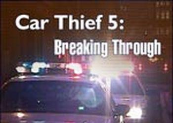 Car Thief 5: Breaking Through