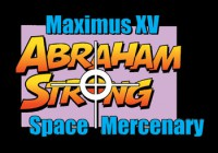 Maximus XV Abraham Strong: Space Mercenary
