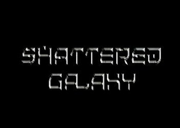 Shattered Galaxy