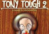 Tony Tough 2: A Rake's Progress