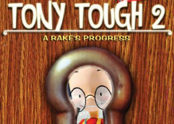 Tony Tough 2: A Rake's Progress