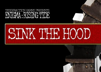 Enigma: Rising Tide - Sink the Hood
