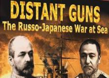 Distant Guns: The Russo-Japanese War at Sea