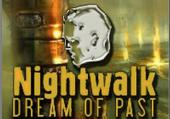 Nightwalk: Dream of Past