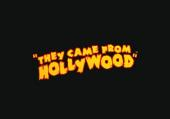 They Came from Hollywood