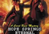 Hope Springs Eternal: A Carol Reed Mystery