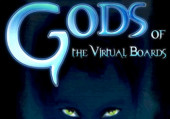 Gods of the Virtual Boards