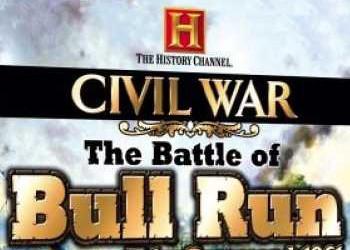 History Channel's Civil War: The Battle of Bull Run