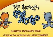Mr. Smoozles Goes Nutso