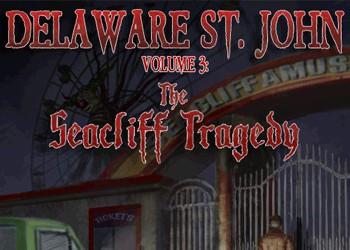 Delaware St. John Volume 3: The Seacliff Tragedy