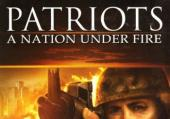 Patriots: A Nation Under Fire