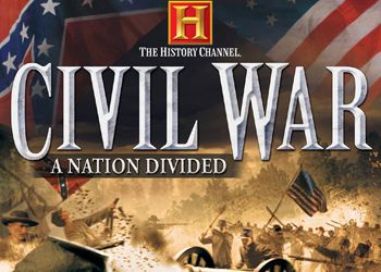 History Channel's Civil War: A Nation Divided, The