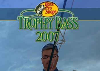 Bass Pro Shop's Trophy Bass 2007