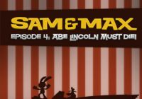 Sam & Max: Episode 4 - Abe Lincoln Must Die!