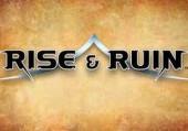 Rise & Ruin