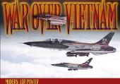 Modern Air Power: War over Vietnam