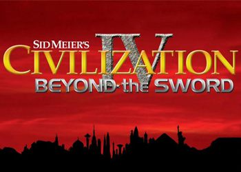 Sid Meier'с Civilization 4: Beyond the Sword
