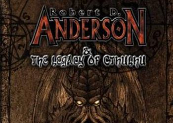 Robert D. Anderson and the Legacy of Cthulhu