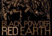 Black Powder, Red Earth
