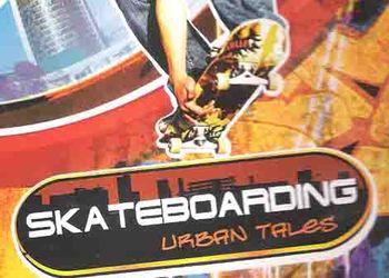 Skateboarding: Urban Tales