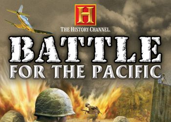 History Channel: Battle for the Pacific, The